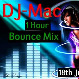 DJ Mac - 1 Hour Bounce Mix - 18th July 2016