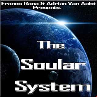 Franco Rana & Adrian Van Aalst Presents. The Soular System