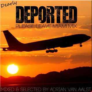Dearly DEPORTED (PLEASE LEAVE MIAMI MIX)