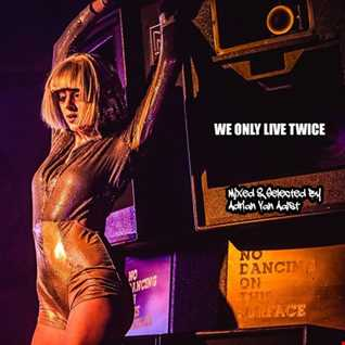 We Only Live Twice (LIVE IT AGAIN MIX)