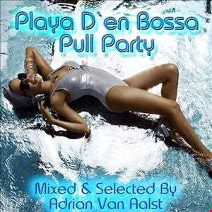 Playa D`en Bossa Pull Party (OIL & BOIL MIX)