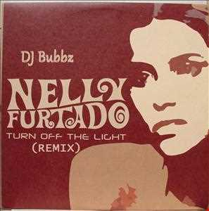 DJ Bubbz - Nelly Furtado - Turn Off The Lights (ReMix)