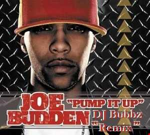 DJ Bubbz - Joe Budden - Pump It Up (REMIX)