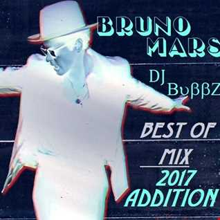 DJ Bubbz - Best Of Bruno Mars Mix (2017 Addition)