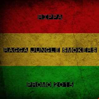 Rippa   Ragga Jungle Smokers promo 2015