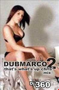 DUBMARCO2 `thats whats up chris`mix`