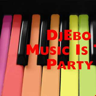 Music is The Party(DjEbo Booty)