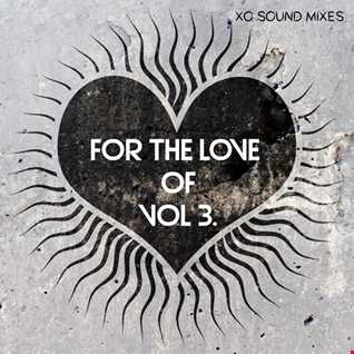 For The Love of (Vol 3) [Somewhere In between] (XO Sound Mixes)