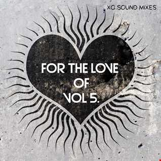 For The Love of (Vol 5) [Lights On] (XO Sound Mixes) Part 2