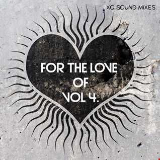 For The Love of (Vol 4) [Lights On] (XO Sound Mixes)   Part 1