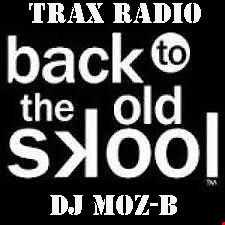 DJ Moz B Trax Radio Old Skool Pt1 24.04.15
