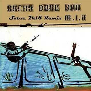 M.I.A.   'Bucky Done Gun'2k18 (Sotec Remix)