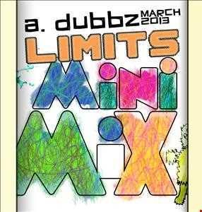 A. Dubbz - Limits (March 13' mini mix)