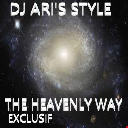 Dj ari'S style @@MIX THE HEAVENLY WAY EXCLUSIF@@