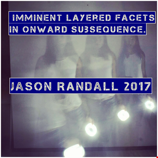 IMMINENT LAYERED FACETS IN ONWARD SUBSEQUENCE