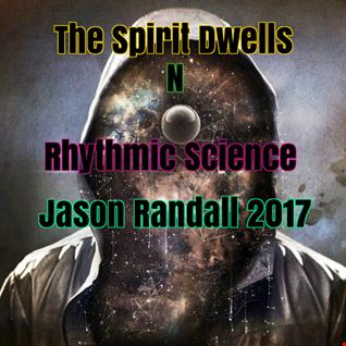 THE SPIRIT DWELLS IN RHYTHMIC SCIENCE