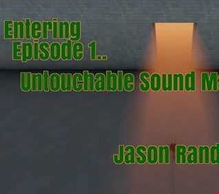 UNTOUCHABLE SOUND MANIPULATIONS (EPISODE 1) THE MIX