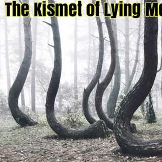 THE KISMET OF LYING MEDITATIONS