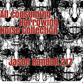 ALL CONSUMING HARROWING NOISE COLLECTION