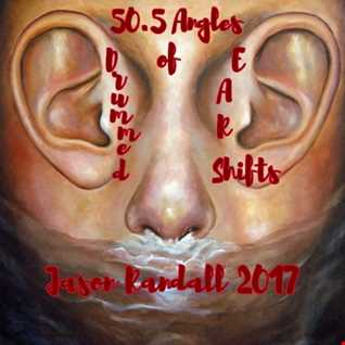 50.5 ANGLES OF DRUMMED EAR SHIFTS
