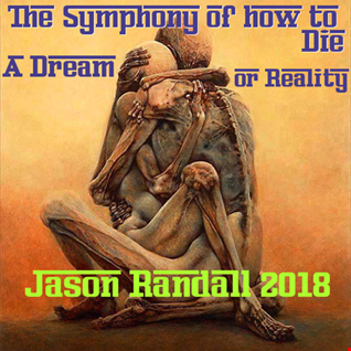 Symphony of how to Die (a Dream) (or Reality)