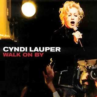 Cyndi Lauper - Walk On By (Tony Moran New Mix) 2003