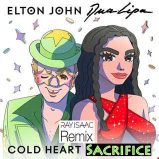 Cold Heart Sacrifice (RAY ISAAC Extended Remix)   Elton John & Dua Lipa