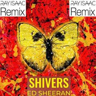 Shivers (RAY ISAAC Remix) - Ed Sheeran
