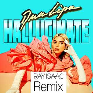 Hallucinate (Ray Isaac Remix) - Dua Lipa