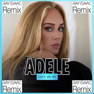 Easy On Me (RAY ISAAC Remix) - Adele