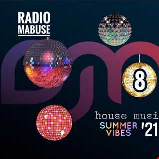 Radio Mabuse - house music summer '21 (Vil. 8)