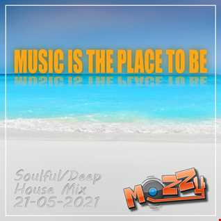 Music Is The Place To Be 21-05-2021 Mix