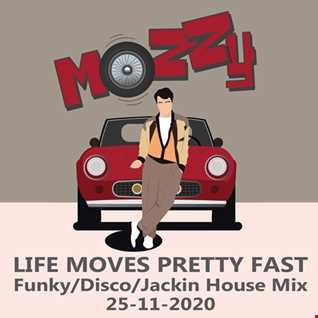 Life Moves Pretty Fast Mix 25-11-2020