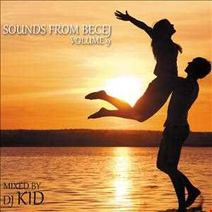 Sounds From Becej - Vol.9 - Mixed by DJ Kid [Serbia]