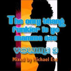 01 The Only Thang Funkier is Yo Mamma Ass  Volume III
