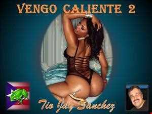 Tio Jay Vengo Caliente II