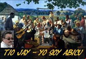 Tio Jay Yo soy Abicu
