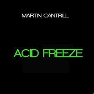 Martin Cantrill - Acid Freeze (Mix 1)