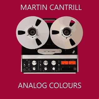 Martin Cantrill - Analog Colours