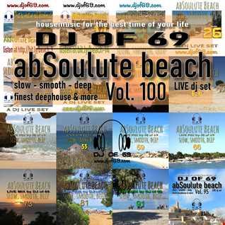 DJ of 69 - AbSoulute Beach 100 - slow smooth deep