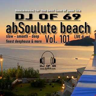 DJ of 69 - AbSoulute Beach 101 - slow smooth deep