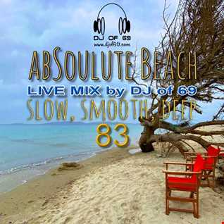 DJ of 69 - AbSoulute Beach Vol. 83 - slow smooth deep