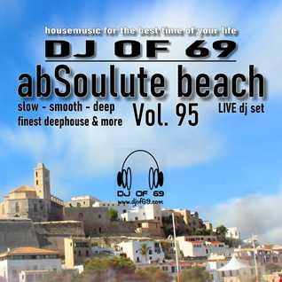 DJ of 69 - AbSoulute Beach Vol. 95 - slow smooth deep