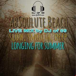 DJ of 69 - AbSoulute Beach 86.1 Beach-Radio.com Xmas Festival Set - slow smooth deep
