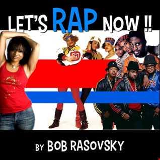 BOB RASOVSKY LET'S RAP NOW !!! FEVRIER 2020