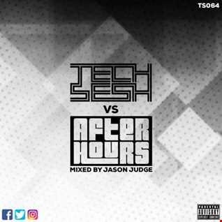 Tech Sesh vs After House (TS064) - Mixed By Jason Judge