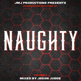 NAUGHTY 001 - Mixed By Jason Judge