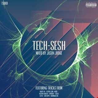 Tech Sesh 69 (TS069) - Mixed By Jason Judge
