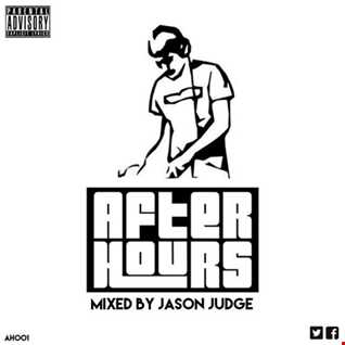 After Hours Volume 1 (AH001) - Mixed By Jason Judge