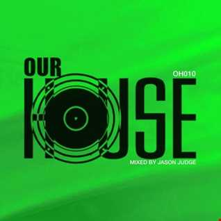 Our House 10 (OH010) - Mixed By Jason Judge